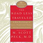 The Road Less Traveled: A New Psychology of Love, Values, and Spiritual Growth, 25th Anniversary Edition | M. Scott Peck