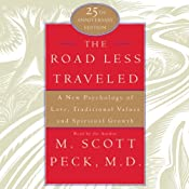 The Road Less Traveled: A New Psychology of Love, Values, and Spiritual Growth, 25th Anniversary Edition | [M. Scott Peck]