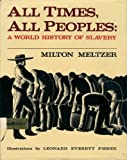 All Times, All Peoples: A World History of Slavery