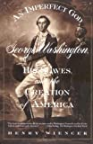 img - for An Imperfect God: George Washington, His Slaves, and the Creation of America Reprint Edition by Wiencek, Henry (2004) book / textbook / text book