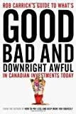 Rob Carrick's Guide to What's Good, Bad and Downright Awful in Canadian Investments Today