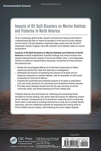 Impacts of Oil Spill Disasters on Marine Habitats and Fisheries in North America (CRC Marine Biology Series)