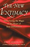 The New Intimacy:Discovering the Magic at the Heart Of Your Differences