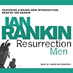 Resurrection Men: Inspector Rebus, Book 13 (       ABRIDGED) by Ian Rankin Narrated by James Macpherson