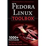 Fedora Linux Toolbox: 1000+ Commands for Fedora, CentOS and Red Hat Power Usersby Christopher Negus