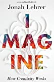 """Imagine How Creativity Works"" av Jonah Lehrer"