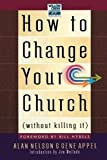 img - for How To Change Your Church (Without Killing It) Paperback August 17, 2008 book / textbook / text book
