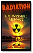 Radiation: The Invisible Menace