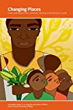 img - for Changing Places: How Communities Will Improve the Health of Boys of Color book / textbook / text book