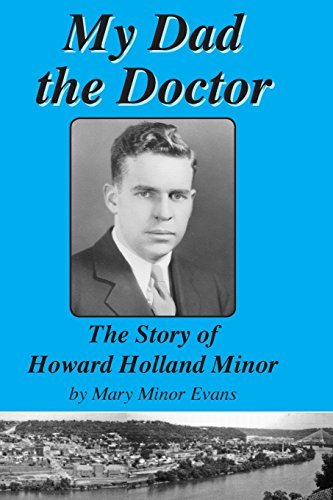 My Dad the Doctor: The Story of Howard Holland  Minor