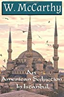 An American Seduction in Istanbul