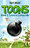 Toons: Book 1 - Living in Looneyville