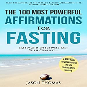 The 100 Most Powerful Affirmations for Fasting Audiobook