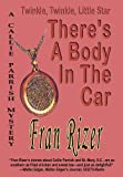 Twinkle, Twinkle, Little Star, There's A Body In The Car (Callie Parrish Mysteries Book 4)