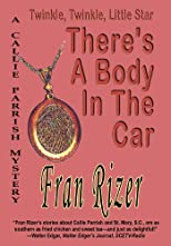 Twinkle, Twinkle, Little Star, There's A Body In The Car (Callie Parrish Mysteries)