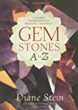 Gemstones A to Z: A Handy Reference to Healing Crystals (1580911870) by Stein, Diane