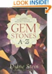 Gemstones A to Z: A Handy Reference t...