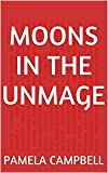 Moons in the Unmage