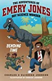 Bending Time (The Adventures of Emery Jones, Boy Science Wonder) (Volume 1)