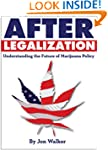 After Legalization: Understanding the...