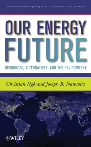 Our Energy Future: Resources, Alternatives and the Environment (Wiley Survival Guides in Engineering and Science)