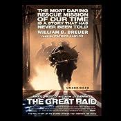 The Great Raid on Cabanatuan: Rescuing the Doomed Ghosts of Bataan and Corregidor | [William B. Breuer]