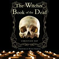 The Witches' Book of the Dead (       UNABRIDGED) by Christian Day Narrated by John Allen Nelson