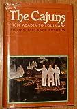 echange, troc Rushton William Faulkner - The Cajuns: From Acadia to Louisiana