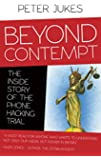 Beyond Contempt: The Inside Story of the Phone Hacking Trial