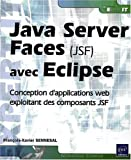 Java Server Faces (JSF) avec Eclipse - Mise en oeuvre pour la conception d'applications web