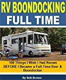 RV Boondocking Full Time: 108 Things I Wish I Had Known BEFORE I Became a Full-Time RVer & Boondocker