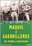 img - for Maquis y guerrilleros : de Pirineos al Maestrazgo book / textbook / text book