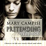 Pretending Normal | Mary Campisi
