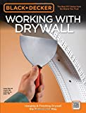 Working with Drywall: Hanging & Finishing Drywall the Professional Way (Black & Decker) - 1589234774