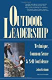 Outdoor Leadership: Technique, Common Sense, & Self-Confidence