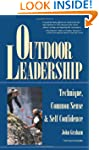 Outdoor Leadership: Technique, Common...