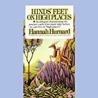 Hinds' Feet on High Places (       UNABRIDGED) by Hannah Hurnard Narrated by Nadia May