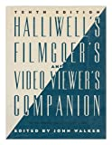 Halliwell's Filmgoer's and Video Viewer's Companion (0062715704) by JOHN WALKER