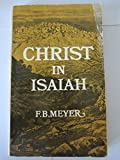 Christ in Isaiah (0551000473) by F.B. MEYER