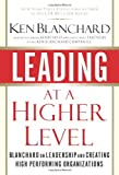 Leading at a Higher Level: Blanchard on Leadership and Creating High Performing Organizations