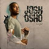 Josh Osho L.I.F.E.