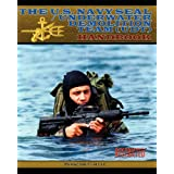 The U.S. Navy SEAL / Underwater Demolition Team (UDT) Handbook