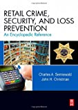 Acquista Retail Crime, Security, and Loss Prevention: An Encyclopedic Reference
