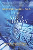 img - for God Theory, The: Universes, Zero-Point Fields, and What's Behind It All book / textbook / text book