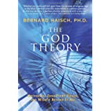 The God Theory: Universes, Zero-point Fields, and What's Behind It All ~ Bernard Haisch