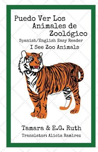 Puedo Ver Los Animales de Zoologico: I See At The Zoo (Spanish/English Easy Readers) (Volume 3)  [Ruth, Tamara - Ruth, E.G.] (Tapa Blanda)