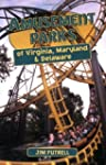 Amusement Parks Of Virginia, Maryland...