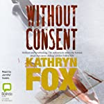 Without Consent | Kathryn Fox