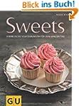Sweets: Himmlische Verf�hrungen f�r d...
