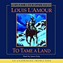 To Tame a Land Audiobook by Louis L'Amour Narrated by Jason Culp